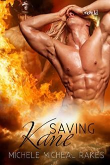 Saving Kane - Michele M. Rakes