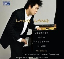 Journey of a Thousand Miles: My Story - Lang Lang, Feodor Chin, David Ritz