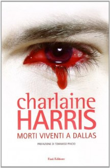 Morti viventi a Dallas - Annarita Guarnieri,Charlaine Harris