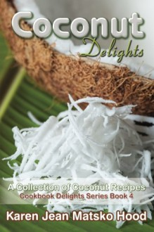 Coconut Delights Cookbook: A Collection of Coconut Recipes - Unknown Author 704