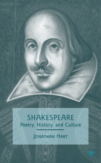 Shakespeare: Poetry, History, and Culture - Jonathan Hart