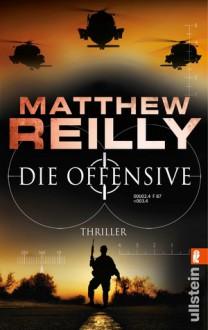 Die Offensive (Scarecrow, #2) - Matthew Reilly