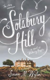 Solsbury Hill: A Novel - Susan M. Wyler