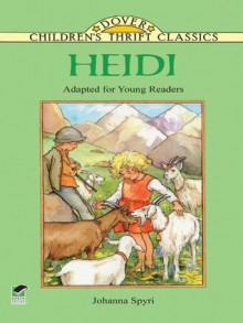 Heidi: Adapted for Young Readers (Dover Children's Thrift Classics) - Johanna Spyri, Thea Kliros