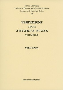 Temptations from Ancrene Wisse, Volume 1 - Yoko Wada