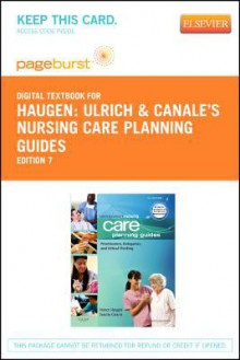 Ulrich & Canale's Nursing Care Planning Guides - Pageburst E-Book on Vitalsource (Retail Access Card) - Nancy Haugen, Sandra J. Galura