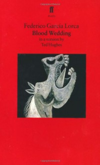 Blood Wedding - Federico García Lorca, Ted Hughes