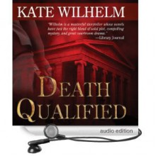 Death Qualified - A Mystery of Chaos (Barbara Holloway #1) - Kate Wilhelm