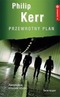 Przewrotny plan - Philip Kerr