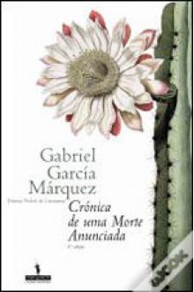 Crónica de uma Morte Anunciada - Fernando Assis Pacheco, Gabriel García Márquez