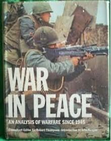 War in Peace: An Analysis of Warfare Since 1945 - Robert Thompson