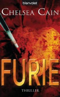 Furie: Thriller - [Archie-Sheridan-Reihe 1] - - Chelsea Cain