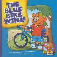 The Blue Bike Wins! - Joanne Meier, Cecilia Minden, Bob Ostrom, Herbie J. Thorpe