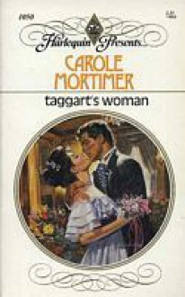 Taggart's Woman (Harlequin Presents No 1050) - Carole Mortimer