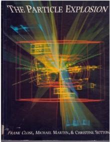 The Particle Explosion - Frank Close, Michael Marten, Christine Sutton