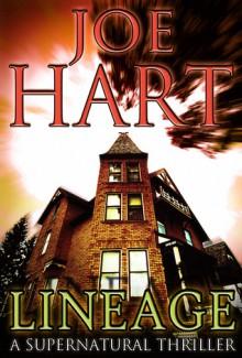 Lineage: A Supernatural Thriller - Joe Hart