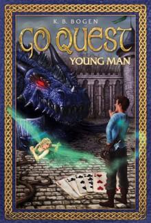 Go Quest, Young Man - K.B. Bogen