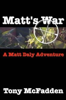Matt's War - Tony McFadden