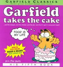 Garfield Takes the Cake - Jim Davis