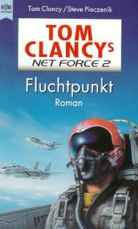 Fluchtpunkt (Tom Clancy's Net Force, #2) - Tom Clancy, Steve Perry, Steve Pieczenik