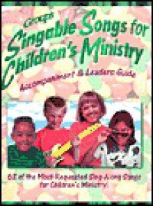 Group's Singable Songs for Children's Ministry - Group Publishing, Rebecca Thornburgh, Pam Clifford