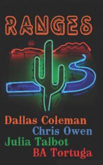 Ranges - Chris Owen, BA Tortuga, Julia Talbot, Dallas Coleman