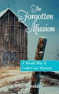 The Forgotten Mission - Gus Leodas