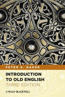 Introduction to Old English - Peter S. Baker