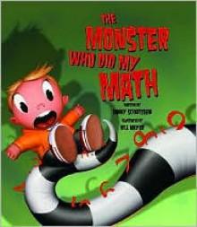 The Monster Who Did My Math - Danny Schnitzlein, Bill Mayer