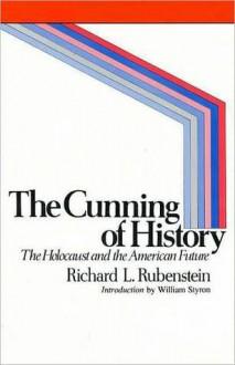 The Cunning of History - Richard L. Rubenstein