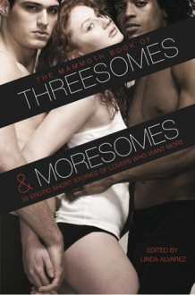 The Mammoth Book of Threesomes and Moresomes - Linda Alvarez, K.D. Grace, Cheyenne Blue
