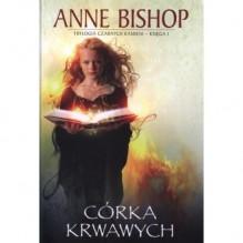 Córka krwawych - Anne Bishop