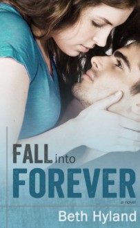 Fall into Forever - Beth Hyland