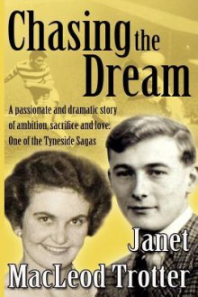 Chasing the Dream - Janet MacLeod Trotter, Maggie Ollerenshaw