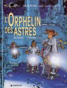 Valérian, Tome 17: L'orphelin Des Astres - Pierre Christin, Jean-Claude Mézières
