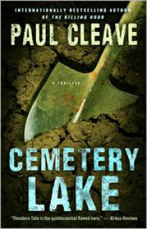 Cemetery Lake: A Thriller - Paul Cleave