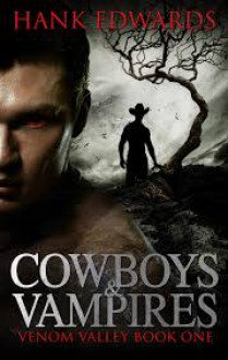 Cowboys & Vampires (Venom Valley, #1) - Hank Edwards