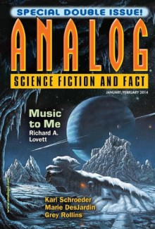 Analog Science Fiction and Fact, January/February 2014 - Trevor Quachri, Karl Schroeder, Michael Turton, Karl Bunker, Richard A. Lovett, Rob Chilson, Carl Frederick, Thoraiya Dyer, Christie Yant, Marie DesJardin, Brenta Blevins, John Frye III