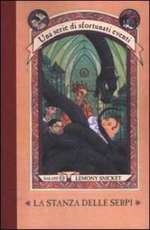 La stanza delle serpi - Brett Helquist, Lemony Snicket