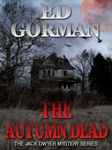 The Autumn Dead - Ed Gorman