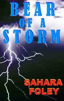 Bear of a Storm - Sahara Foley