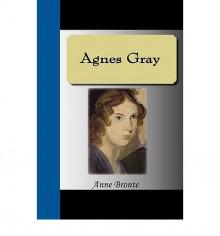 Agnes Gray - Anne Brontë