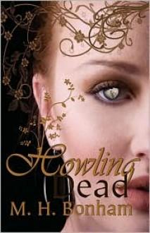 Howling Dead - M.H. Bonham