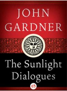 The Sunlight Dialogues - John Gardner