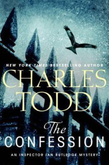The Confession (Inspector Ian Rutledge, #14) - Charles Todd