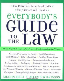 Everybody's Guide to the Law- Fully Revised & Updated 2nd Edition: All The Legal Information You Need in One Comprehensive Volume - Allen Wilkinson, Allen Wilkinson