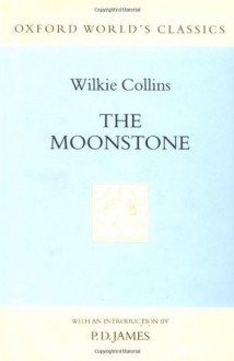 The Moonstone (Oxford World's Classics) - P.D. James, Wilkie Collins, Anthea Trodd