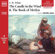 The Candle in the Wind & The Book of Merlyn - T.H. White