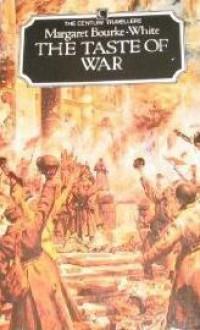 The Taste of War - Margaret Bourke-White, Jonathan Silverman