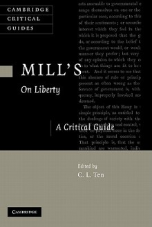 Mill's on Liberty: A Critical Guide - C.L. Ten